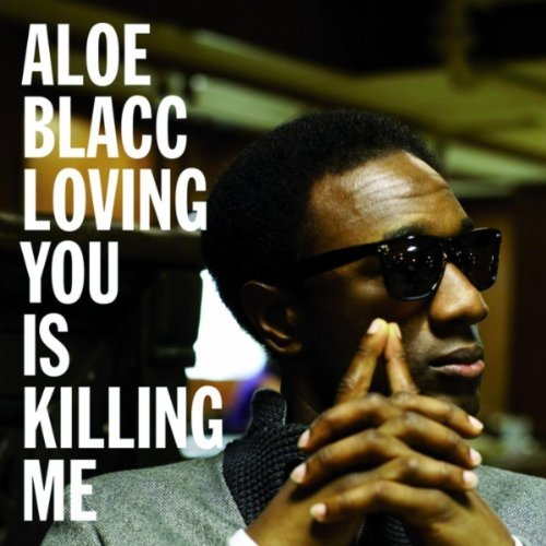 aloe blacc loving you is killing me